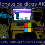 Janela de dicas #10: Lumia Moments, Photos Add-ins e Living Images