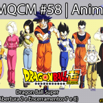 AMQCM #58: Dragon Ball Super (Abertura 2 e Encerramentos 7 e 8) | Animes