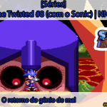 [Séries] Sonic Time Twisted #8 (com o Sonic): O retorno do gênio do mal | NNL Games