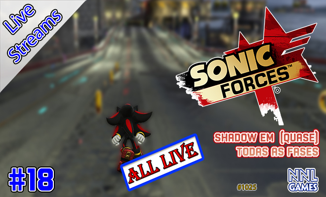 Shadow em (quase) todas as fases – Sonic Forces Mods | Live Streams #18