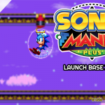 A base de todos os problemas – Launch Base Zone (Sonic Mania Plus Mods) | Avulsos #35