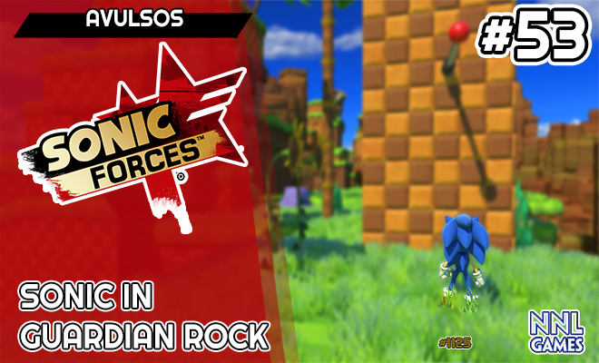 O borrão guardião – Sonic in Guardian Rock (Sonic Forces Mods) | Avulsos #53
