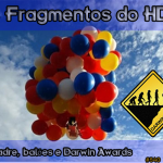 Nos Fragmentos do HD #3: padre, balões e Darwin Awards