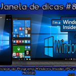 Janela de dicas #8: como participar do Programa Windows Insider (PC e Mobile)