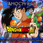AMQCM #46: 3º e 4º encerramentos de Dragon Ball Super | Animes
