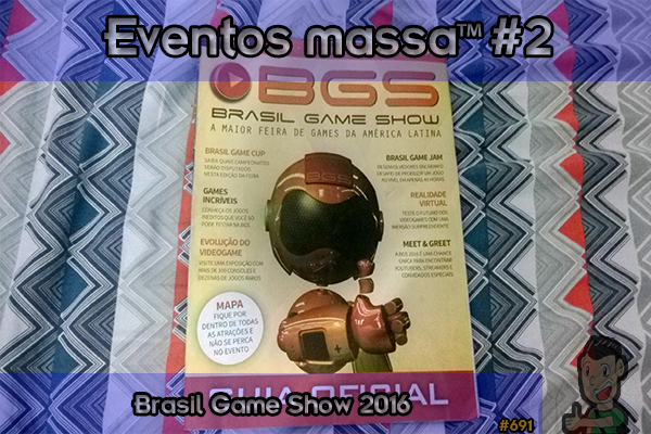 Eventos massa™ #2: Brasil Game Show 2016 | NNL em eventos