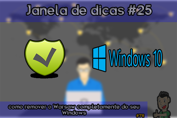 Janela de dicas #25: como remover o Warsaw completamente do seu Windows | Macetes