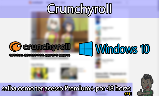Crunchyroll: saiba como ter acesso Premium+ por 48 horas