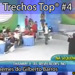 Trechos Top® #4: memes do Gilberto Barros
