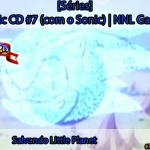 [Séries] Sonic CD #7 (com o Sonic): Salvando Little Planet | NNL Games