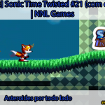 [Séries] Sonic Time Twisted #21 (com o Tails): Asteroides por todo lado | NNL Games