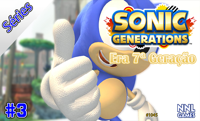 A crise no telhado do planeta – Sonic Generations #3 [Era 7ª Geração] | Séries