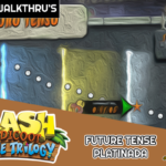 A Relíquia de Platina da Future Tense – Crash 3 (NST) | Walkthru's